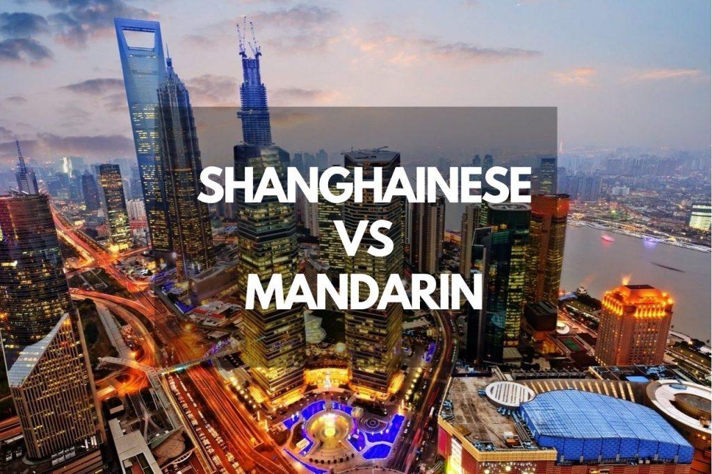 Shanghainese vs Mandarin